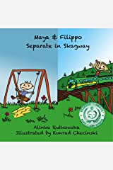 Maya & Filippo Separate in Skagway: Alaska Stories for Children (Maya & Filippo Adventure and Education for Kids Book 5) (English Edition) eBook Kindle