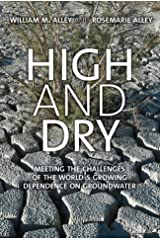 High and Dry: Meeting the Challenges of the World's Growing Dependence on Groundwater Kindle Edition