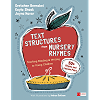 Text Structures From Nursery Rhymes: Teaching Reading and Writing to Young Children (Corwin Literacy)