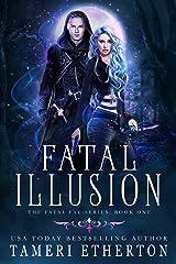 Fatal Illusion (Fatal Fae Book 1) Kindle Edition