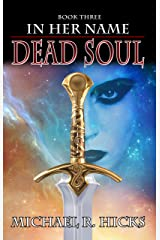 Dead Soul (In Her Name, Book 3) Kindle Edition
