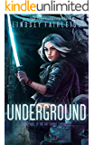 Underground (Kat Dubois Chronicles Book 3)