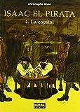ISAAC EL PIRATA 4  LA CAPITAL (CÓMIC EUROPEO)
