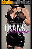 Trans Domination (Transgender Erotica, Futa on Male, Domination and Submission, Femdom)