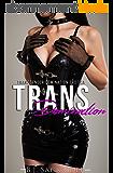 Trans Domination: Transgender Erotica (English Edition)