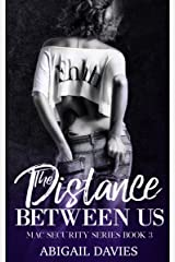 The Distance Between Us (Mac Security Series Book 3) Kindle Edition