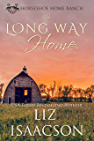 The Long Way Home (Horseshoe Home Ranch Book 6)