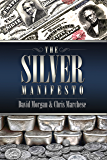 The Silver Manifesto (English Edition)