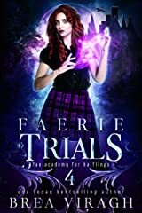 Faerie Trials (Fae Academy for Halflings Book 4) Kindle Edition