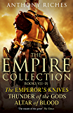 The Empire Collection Volume III: The Emperor's Knives, Thunder of the Gods, Altar of Blood