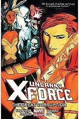 Uncanny X-Force Vol. 3: The Great Corruption (Uncanny X-Force (2013-2014)) Kindle Edition
