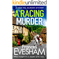 A Racing Murder: A brand new gripping murder mystery from bestseller Frances Evesham for 2021 (The Ham Hill Murder…