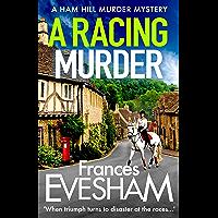 A Racing Murder (The Ham Hill Murder Mysteries Book 2) (English Edition)