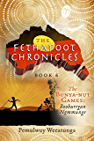 The Fethafoot Chronicles: The Bunya-nut Games: Booburrgan Ngmmunge