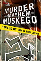 Murder and Mayhem in Muskego Kindle Edition