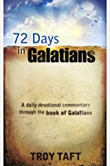 72 Days in Galatians Kindle Edition