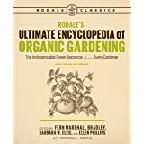 Rodale's Ultimate Encyclopedia of Organic Gardening: The Indispensable Green Resource for Every Gardener (Rodale Organic Gard