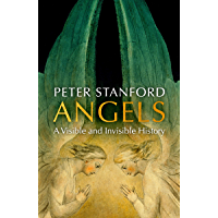 Angels: A Visible and Invisible History
