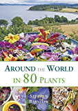 Around the World in 80 Plants (English Edition)
