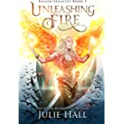 Unleashing Fire (Fallen Legacies Book 3)