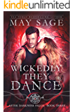 Wickedly They Dance: A Vampire and Werewolf Romance Standalone (After Darkness Falls Book 3)