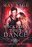 Wickedly They Dance: A Vampire and Werewolf Romance Standalone (After Darkness Falls Book 3) (English Edition)