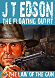 The Floating Outfit 32: The Law of the Gun (A Floating Outfit Western)