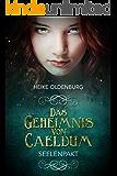 Das Geheimnis von Caeldum: Seelenpakt