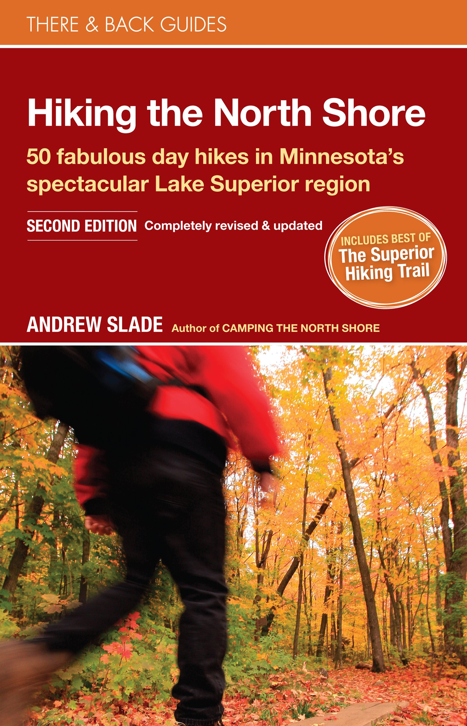 Download Hiking the North Shore: 50 fabulous day hikes in Minnesota's spectacular Lake Superior region (There & Back Guides) pdf