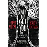 Out to Get You: 13 Tales of Weirdness and Woe
