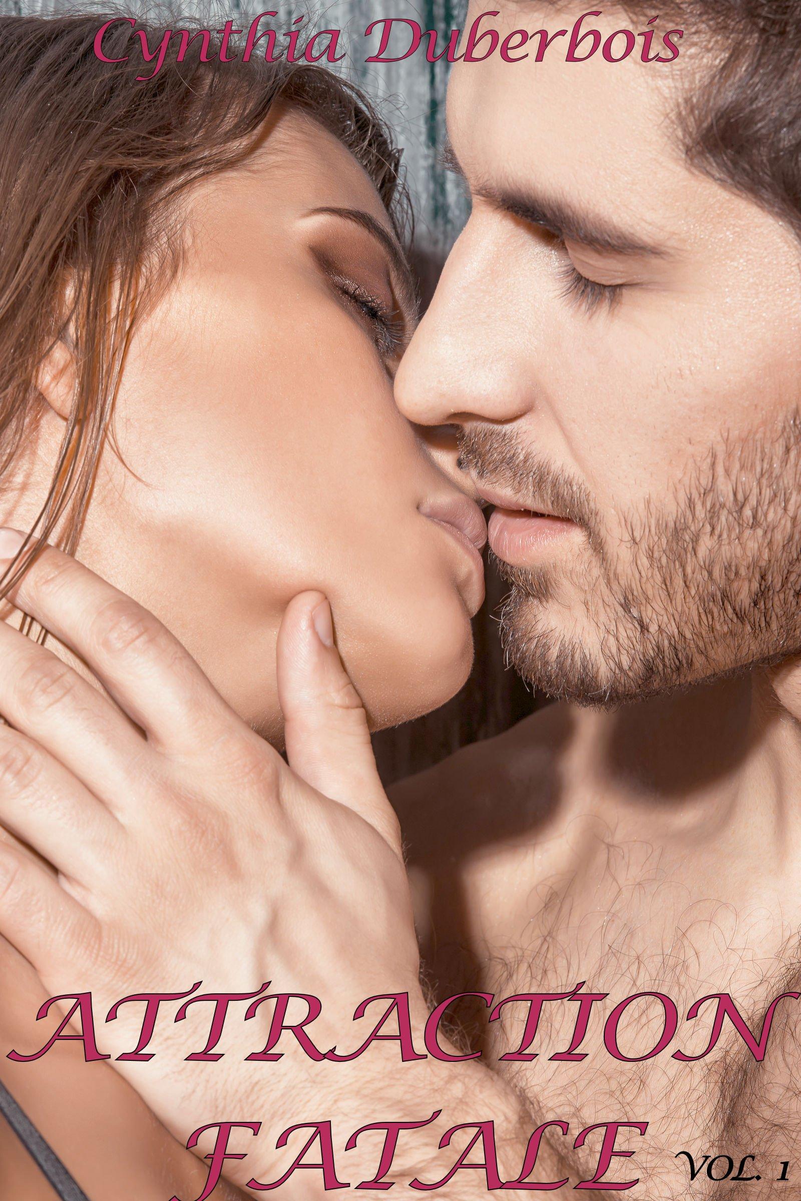 Attraction Fatale: Volume 1 (New Romance, Humour, Erotisme) (Attractions t. 2) por Cynthia Duberbois