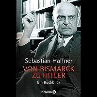 Von Bismarck zu Hitler: Ein Rückblick (German Edition)