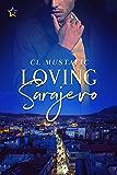 Loving Sarajevo