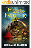 Fantastic Fables of Foster Flat: Suspenseful Tales with a Twist (Fantastic Fables Series Book 1)