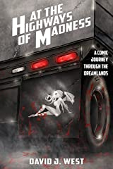 At the Highways of Madness: A Comic Journey Through the Dreamlands Kindle Edition