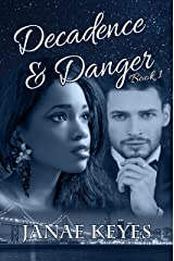 Decadence & Danger: Decadence & Danger Book 1 Kindle Edition