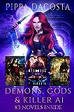 Demons, Gods, & Killer AI: An urban fantasy and sci-fi series starter