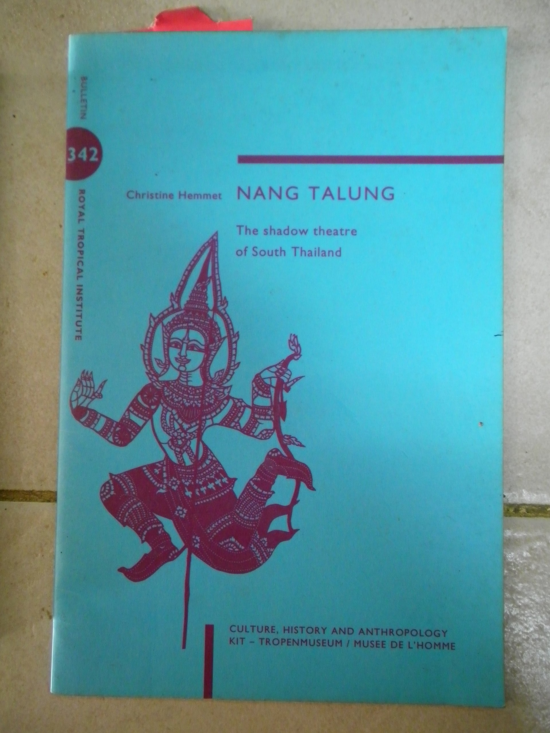 Nang Talung: Shadow Theatre of South Thailand (Bulletin / Royal Tropical Institute)