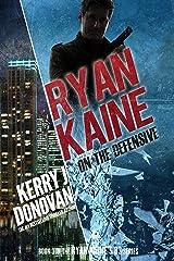 Ryan Kaine: On the Defensive: (Ryan Kaine's 83 series Book 3) Kindle Edition