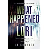 What Happened To Lori - The Complete Epic (The Konrath Dark Thriller Collective Book 9)