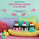 Twinkie Chan's Crocheted Abode a la Mode: 20 Yummy Crochet Projects for Your Home