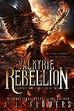 Valkyrie Rebellion: Valkyrie Allegiance Book 2