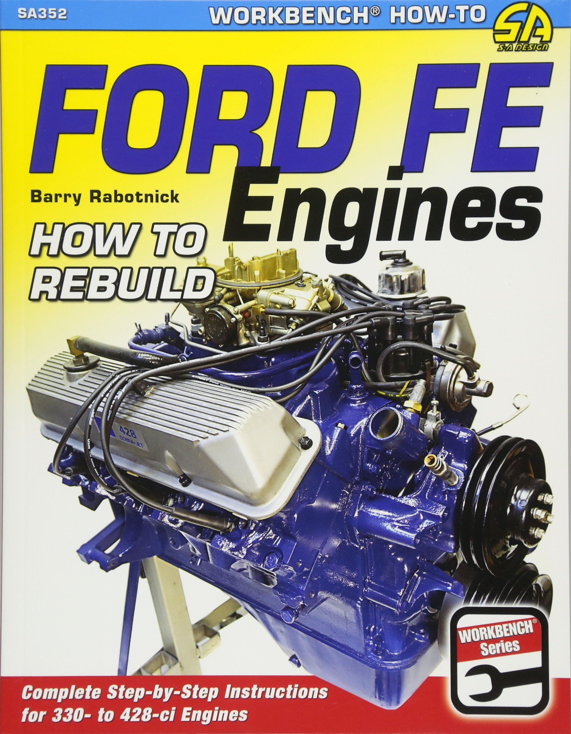 HOW TO REBUILD SA352 Cartech FORD FE ENGINES