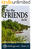 That's What Friends Are For (Bellingwood Book 23)
