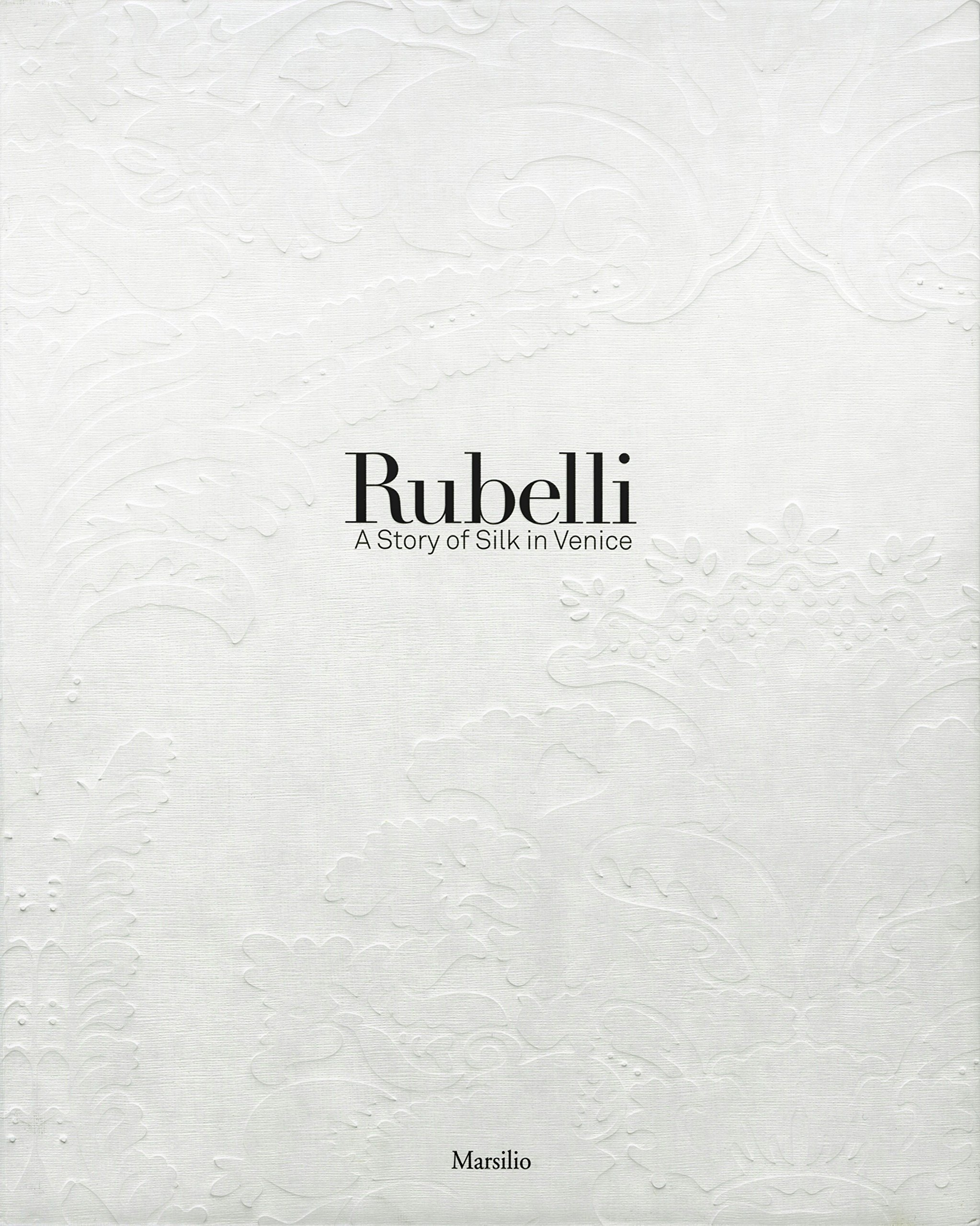 Download Rubelli: A Story of Silk in Venice ebook