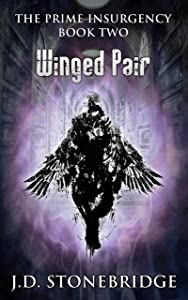 The Prime Insurgency: Winged Pair: A Supernatural MysteryThriller