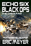 Echo Six: Black Ops - The China Raid
