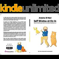 Self Shiatsu et Do in: Manuel d'automassage shiatsu et de pratique énergétique do in (French Edition)