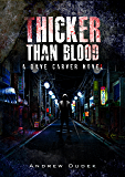 Thicker Than Blood (Dave Carver Book 1)