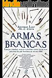 Armas Brancas: Lanças, espadas, maças e flechas – como lutar sem pólvora da pré-história ao século XXI